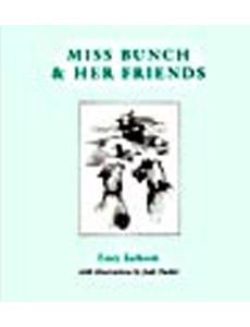Miss Bunch & her Friends